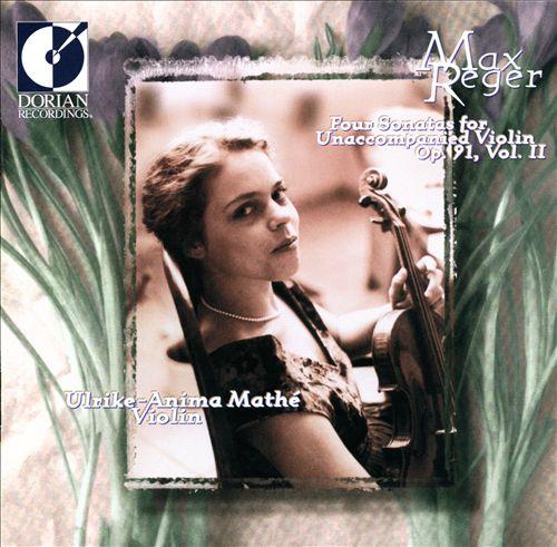 Max Reger: Four Sonatas for Unaccompanied Violin, Op. 91, Vol. 2