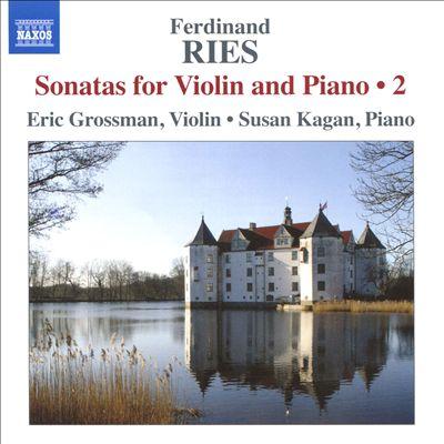 Ferdinand Ries: Sonatas for Violin and Piano, Vol. 2