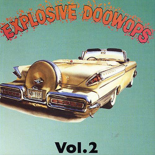 Explosive Doo Wops, Vol. 2 [Do]