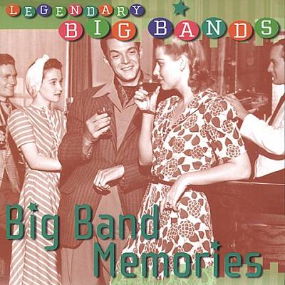 Legendary Big Bands: Big Band Memories [Columbia River]