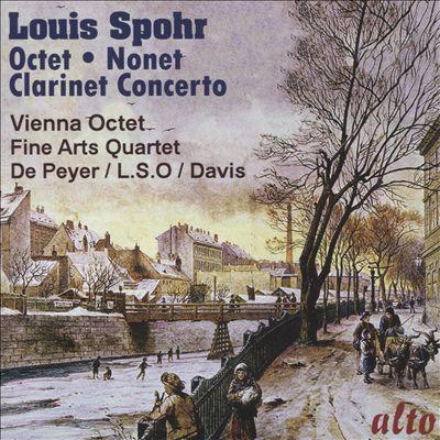 Louis Spohr: Octet; Nonet; Clarinet Concerto