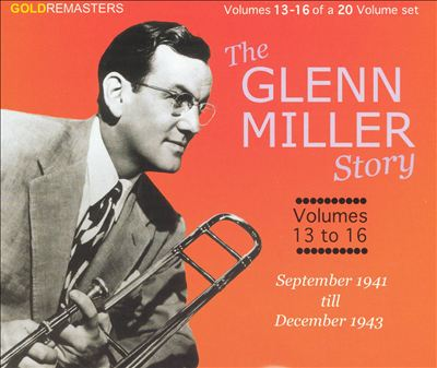 The Glenn Miller Story: Centenary Collection, Vols. 13-16