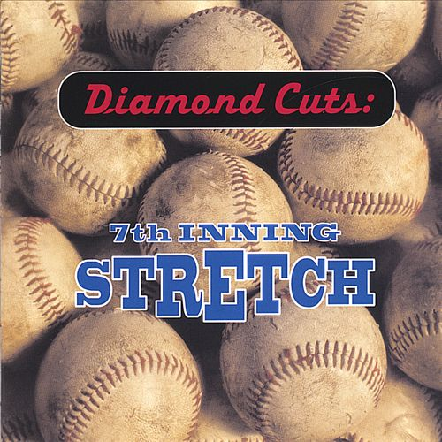 Diamond Cuts: 7th Inning Stretch