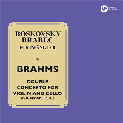Brahms: Double Concerto for Violin and Cello, Op. 102