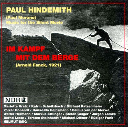 Hindemith: Im Kampf mit dem Berye (Music for the Silent Movie)