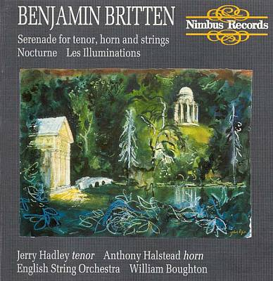 Britten: Serenade for Tenor, Horn and Strings; Nocturne; Les Illuminations