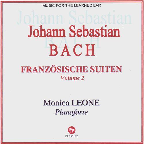 Johann Sebastian Bach: Französishe Suiten, Vol. 2