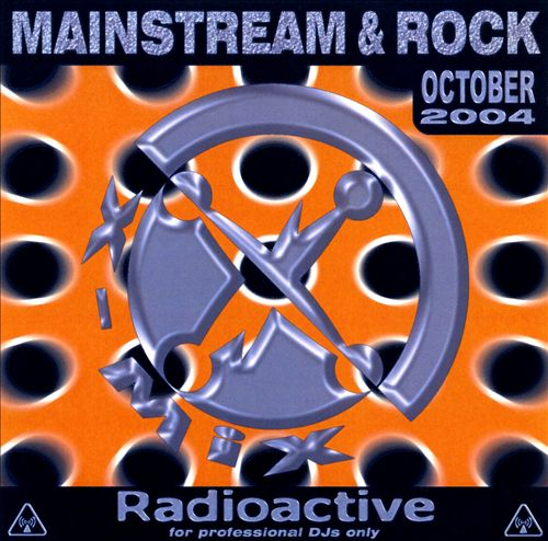 Radioactive: Mainstream & Rock (October 2004)
