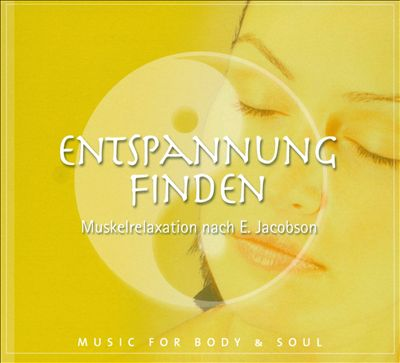 Music for Body & Soul: Entspannung Nach E. Jacobsen