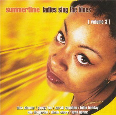 Summertime: Ladies Sing the Blues, Vol. 3
