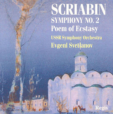 Scriabin: Symphony No. 2; Poem of Ecstasy