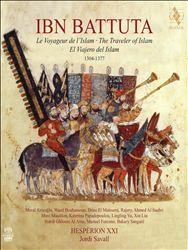 Ibn Battuta: Le Voyaguer d l'Islam (The Traveler of Islam), 1304-1377