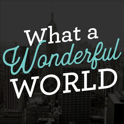 What a Wonderful World[Universal]