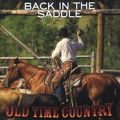 Old Time Country: Back In The Saddle