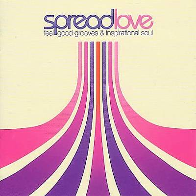 Spread Love: Feel-Good Grooves and Inspirational Soul