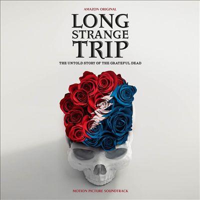 Long Strange Trip: The Untold Story of the Grateful Dead [Motion Picture Soundtrack]