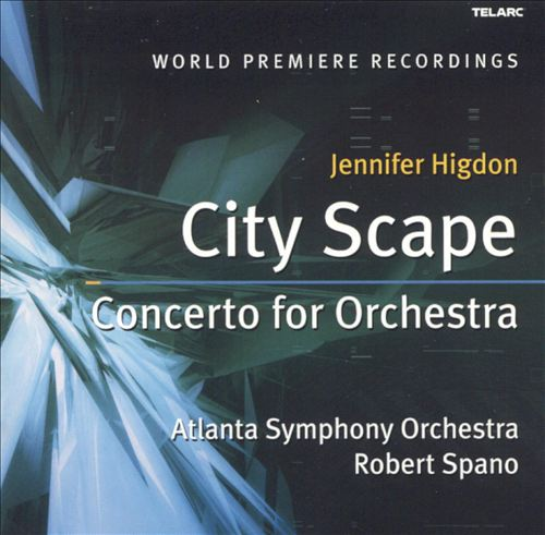 Jennifer Higdon: City Scape; Concerto for Orchestra