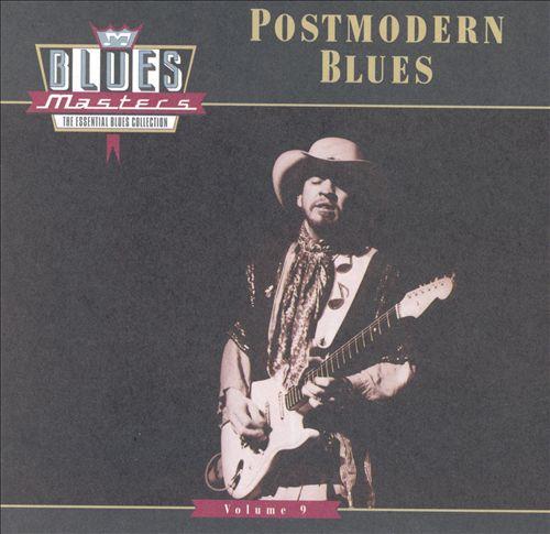 Blues Masters, Vol. 9: Postmodern Blues