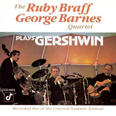 Ruby Braff & the George Barnes Quartet Play Gershwin