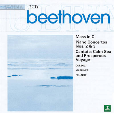 Beethoven: Mass in C; Piano Concertos Nos. 2 & 3; Calm Sea and Prosperous Voyage