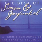 The Best of Simon & Garfunkel : A Tribute Performed by the Stars at S