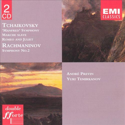Tchaikovsky: Manfred Symphony; Marche Slave; Fantasy Overture-Romeo & Juliet; Rachmaninov: Symphony No.2