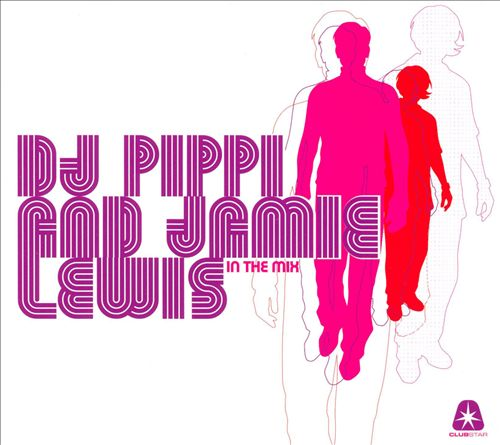 In the Mix 2007: Mixed by DJ Pippi and Jamie Lewis
