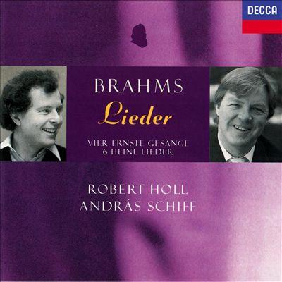 Brahms: Lieder - Vier Ernste Gesänge, 6 Heine Lieder