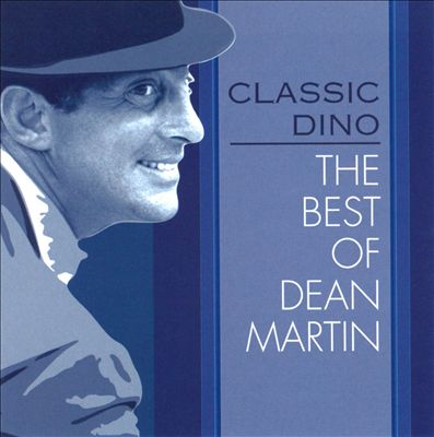 Classic Dino: The Best of Dean Martin