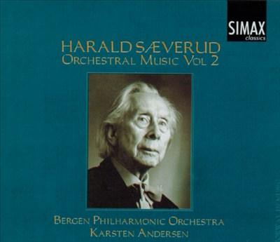 Harald Sæverud: Orchestral Music, Vol. 2