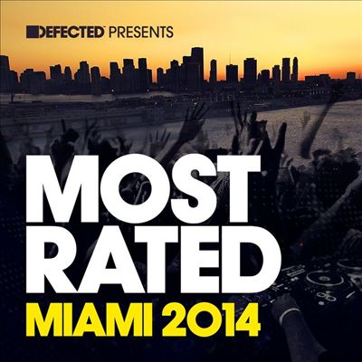 Defected Presents Most Rated Miami 2014