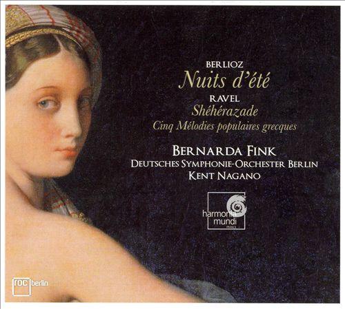 Berlioz: Nuits d'été; Ravel: Shéhérazade; Cinq Mélodies populaires grecques