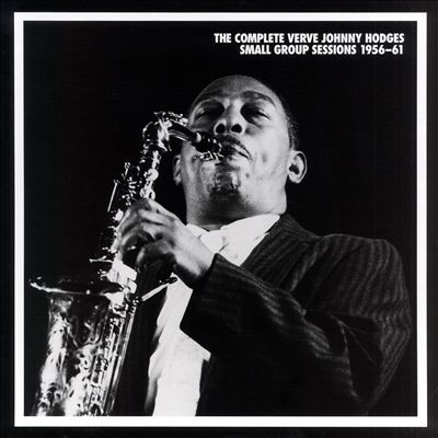The Complete Verve Johnny Hodges Small Group Sessions 1956-1961