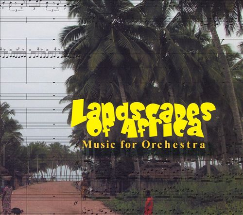 Landscapes of Africa: Music for Orchestra