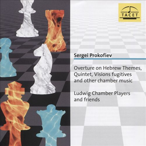 Sergei Prokofiev: Overture on Hebrew Themes; Quintet; Visions fugitives