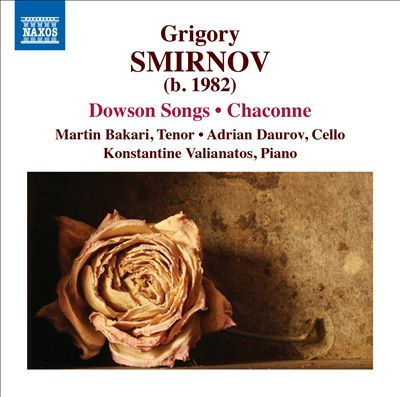 Grigory Smirnov: Dowson Songs; Chaconne