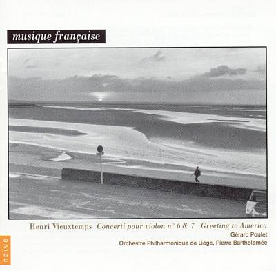 Vieuxtemps: Concerti pour violon Nos. 6 & 7; Greeting to America