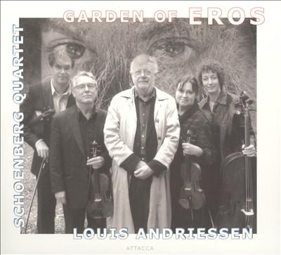 Garden of Eros: String Quartets by Louis Andriessen