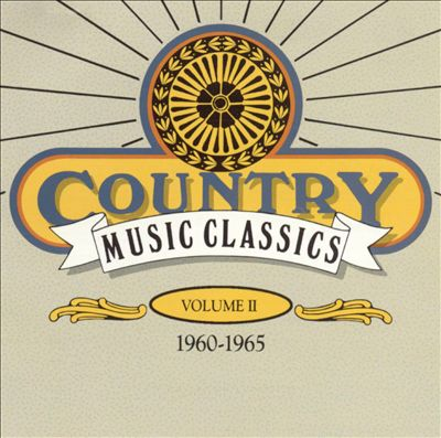 Country Music Classics, Vol. 2 (1960-65)