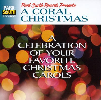 Choral Christmas: A Celebration of Your Favorite Carols