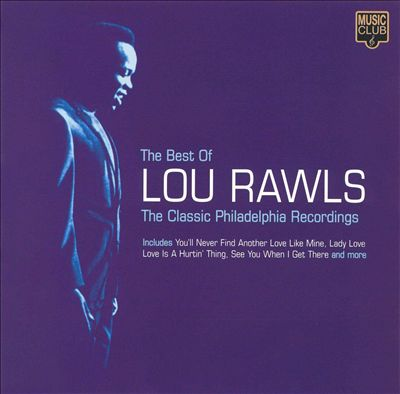 The Best of Lou Rawls: Classic Philadelphia Recordings