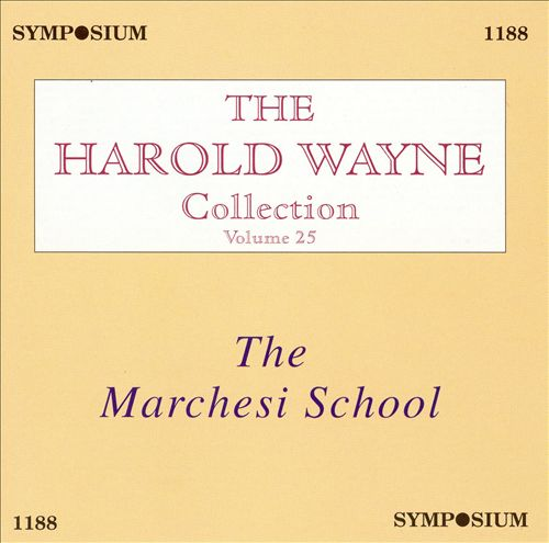 The Harold Wayne Collection, Vol. 25: The Marchesi School