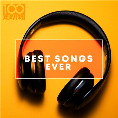 100 Greatest Best Songs Ever