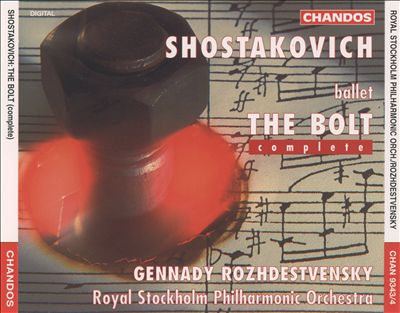 Shostakovich: The Bolt (Complete)