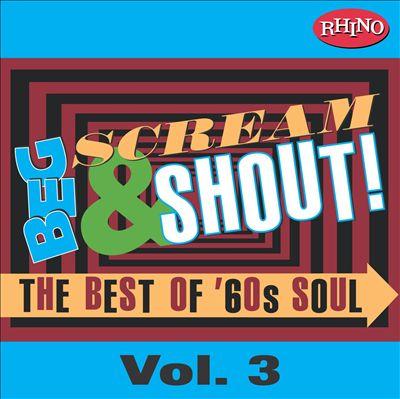 Beg, Scream & Shout!: Vol. 3