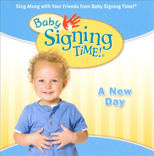 Baby Signing Time Songs, Vol. 3: A New Day