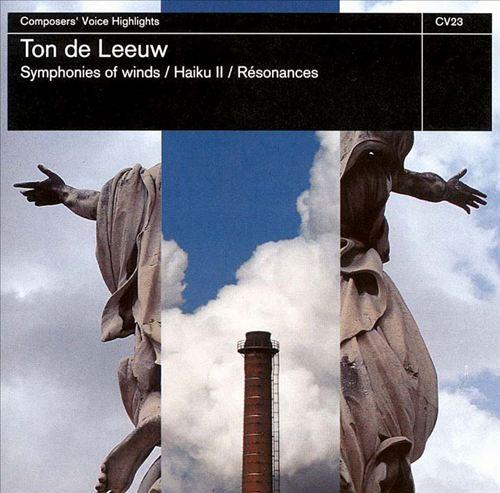 Ton de Leeuw: Symphonies of Winds; Résonances; Haiku II
