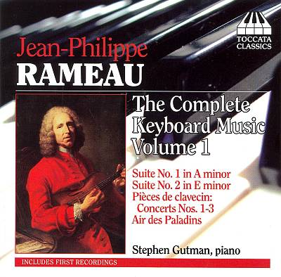 Jean-Philippe Rameau: The Complete Keyboard Music, Vol. 1