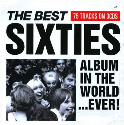 The Best Sixties Album in the World...Ever! [2009]