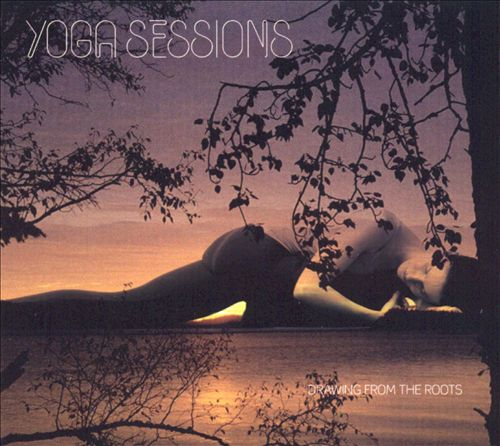 Yoga Sessions: Drawing from the Roots